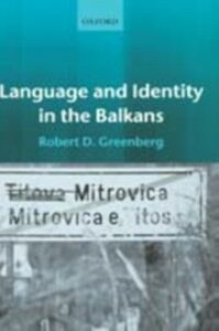 Ebook in inglese Language and Identity in the Balkans: Serbo-Croatian and Its Disintegration Greenberg, Robert D.