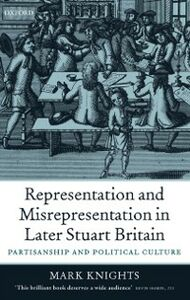 Ebook in inglese Representation and Misrepresentation in Later Stuart Britain: Partisanship and Political Culture Knights, Mark