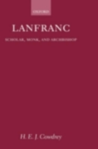 Ebook in inglese Lanfranc: Scholar, Monk, Archbishop Cowdrey, H. E. J.