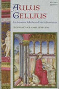 Ebook in inglese Aulus Gellius: An Antonine Scholar and his Achievement Holford-Strevens, Leofranc