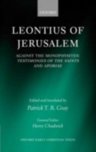 Ebook in inglese Leontius of Jerusalem: Against the Monophysites: Testimonies of the Saints and Aporiae -, -