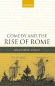 Ebook in inglese Comedy and the Rise of Rome Leigh, Matthew