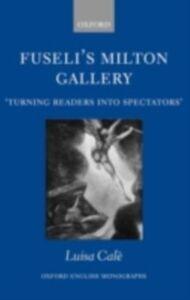 Foto Cover di Fuseli's Milton Gallery: 'Turning Readers into Spectators', Ebook inglese di Luisa Cale, edito da Clarendon Press