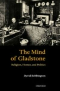 Ebook in inglese Mind of Gladstone: Religion, Homer, and Politics Bebbington, David