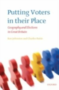 Ebook in inglese Putting Voters in their Place: Geography and Elections in Great Britain Johnston, Ron , Pattie, Charles