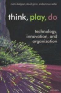 Ebook in inglese Think, Play, Do Technology, Innovation, and Organization MARK, DODGSON