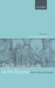 Ebook in inglese Roman Family in the Empire: Rome, Italy, and Beyond -, -