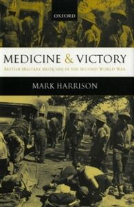 Foto Cover di Medicine and Victory: British Military Medicine in the Second World War, Ebook inglese di Mark Harrison, edito da OUP Oxford
