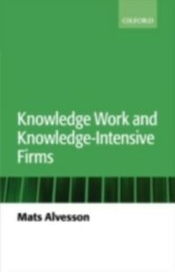 Ebook in inglese Knowledge Work and Knowledge-Intensive Firms Alvesson, Mats