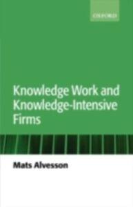 Foto Cover di Knowledge Work and Knowledge-Intensive Firms, Ebook inglese di Mats Alvesson, edito da OUP Oxford
