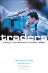 Ebook in inglese Traders: Risks, Decisions, and Management in Financial Markets Fenton-O'Creevy, Mark , Nicholson, Nigel , Soane, Emma , Willman, Paul