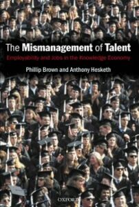 Foto Cover di Mismanagement of Talent: Employability and Jobs in the Knowledge Economy, Ebook inglese di Phillip Brown,Anthony Hesketh, edito da OUP Oxford