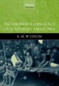 Ebook in inglese Jarawara Language of Southern Amazonia Dixon, R.M.W.