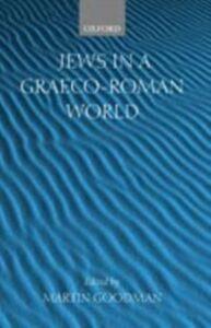 Ebook in inglese Jews in a Graeco-Roman World Goodman, Martin