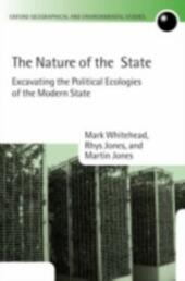 Nature of the State: Excavating the Political Ecologies of the Modern State