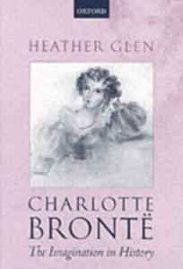 Ebook in inglese Charlotte Brontë: The Imagination in History Glen, Heather