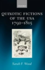 Foto Cover di Quixotic Fictions of the USA 1792-1815, Ebook inglese di Sarah F. Wood, edito da OUP Oxford