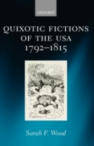 Ebook in inglese Quixotic Fictions of the USA 1792-1815 Wood, Sarah F.