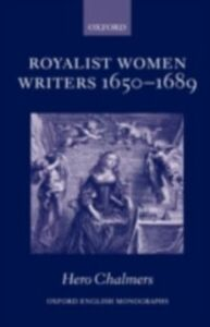 Ebook in inglese Royalist Women Writers, 1650-1689 Chalmers, Hero
