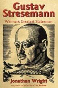 Foto Cover di Gustav Stresemann, Ebook inglese di Jonathan Wright, edito da Oxford University Press, UK