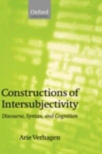 Foto Cover di Constructions of Intersubjectivity: Discourse, Syntax, and Cognition, Ebook inglese di Arie Verhagen, edito da OUP Oxford