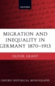 Ebook in inglese Migration and Inequality in Germany 1870-1913 Grant, Oliver
