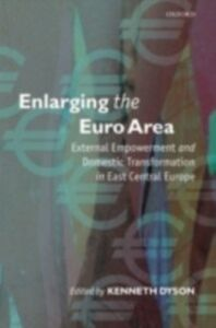 Ebook in inglese Enlarging the Euro Area: External Empowerment and Domestic Transformation in East Central Europe -, -