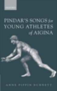 Ebook in inglese Pindar's Songs for Young Athletes of Aigina Burnett, Anne Pippin