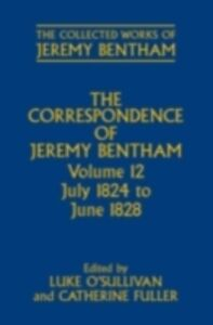 Ebook in inglese Correspondence of Jeremy Bentham: Volume 12: July 1824 to June 1828 -, -