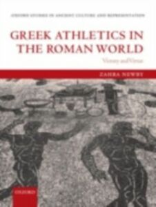 Foto Cover di Greek Athletics in the Roman World: Victory and Virtue, Ebook inglese di Zahra Newby, edito da OUP Oxford