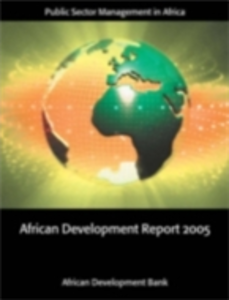 Ebook in inglese African Development Report 2005: Public Sector Management in Africa The African Development Bank, The African Development Bank