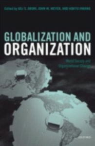 Ebook in inglese Globalization and Organization: World Society and Organizational Change -, -