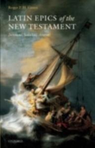 Ebook in inglese Latin Epics of the New Testament: Juvencus, Sedulius, Arator Green, Roger P. H.