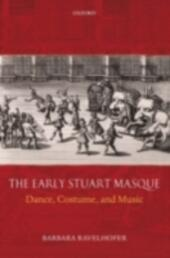Early Stuart Masque: Dance, Costume, and Music