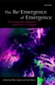 Foto Cover di Re-Emergence of Emergence: The Emergentist Hypothesis from Science to Religion, Ebook inglese di  edito da OUP Oxford