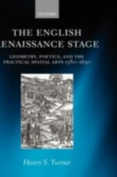 English Renaissance Stage: Geometry, Poetics, and the Practical Spatial Arts 1580-1630