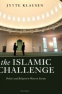 Ebook in inglese Islamic Challenge: Politics and Religion in Western Europe Klausen, Jytte