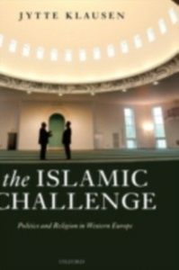 Ebook in inglese Islamic Challenge: Politics and Religion in Western Europe Klausen, Jytte