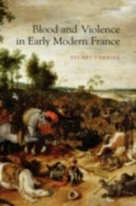 Ebook in inglese Blood and Violence in Early Modern France Carroll, Stuart