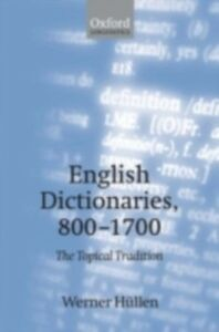 Ebook in inglese English Dictionaries, 800-1700: The Topical Tradition H&uuml , llen, Werner