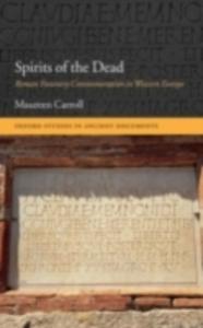 Ebook in inglese Spirits of the Dead: Roman Funerary Commemoration in Western Europe Carroll, Maureen