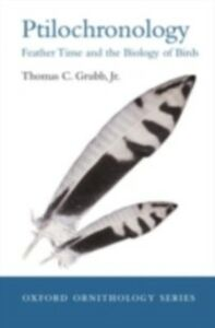 Ebook in inglese Ptilochronology: Feather time and the biology of birds Grubb, Jr., Thomas C.