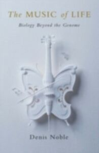 Foto Cover di Music of Life, Ebook inglese di Denis Noble, edito da Oxford University Press, UK
