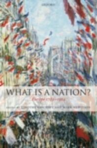 Ebook in inglese What Is a Nation?: Europe 1789-1914 -, -
