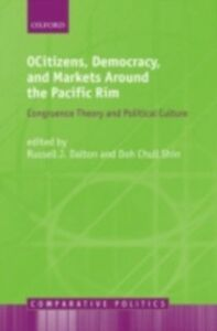 Ebook in inglese Citizens, Democracy, and Markets Around the Pacific Rim: Congruence Theory and Political Culture Shin, Doh Chull