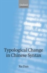 Ebook in inglese Typological Change in Chinese Syntax Xu, Dan