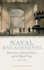 Naval Engagements: Patriotism, Cultural Politics, and the Royal Navy 1793-1815