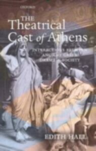 Foto Cover di Theatrical Cast of Athens: Interactions between Ancient Greek Drama and Society, Ebook inglese di Edith Hall, edito da OUP Oxford