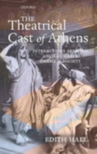 Ebook in inglese Theatrical Cast of Athens: Interactions between Ancient Greek Drama and Society Hall, Edith