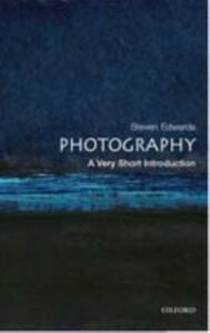 Foto Cover di Photography: A Very Short Introduction, Ebook inglese di Steve Edwards, edito da OUP Oxford